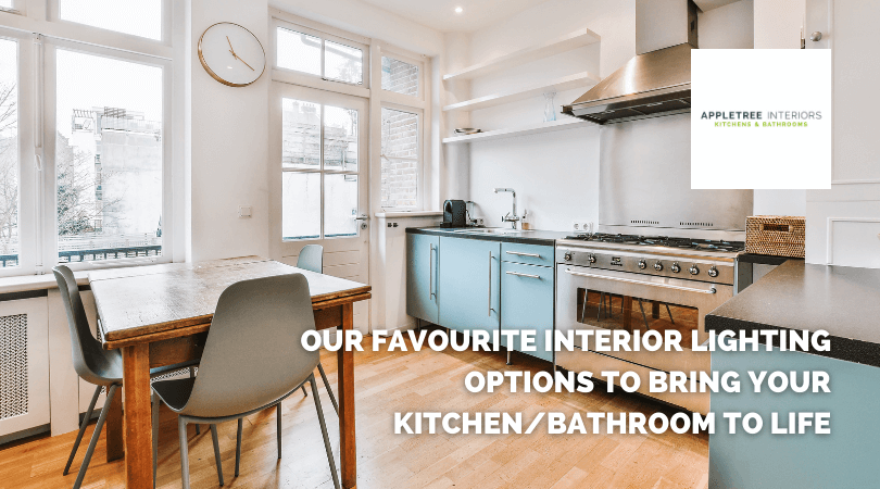 Our favourite interior lighting options to bring your kitchen/bathroom to life